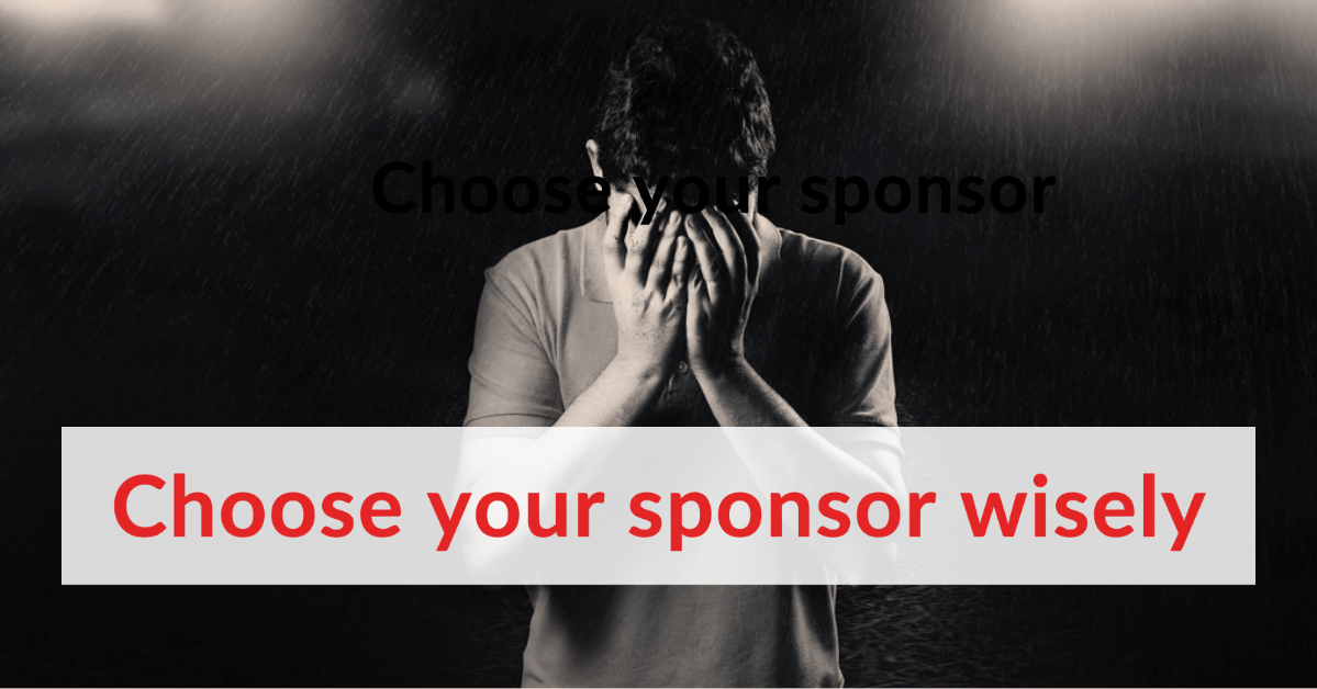 Choose your sponsor wisely, by a regret scholar