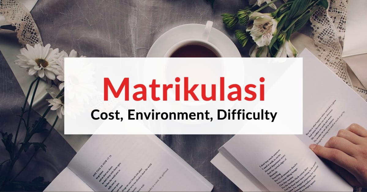 A Matrikulasi Student share his experience (cost, difficulty, environment, application)