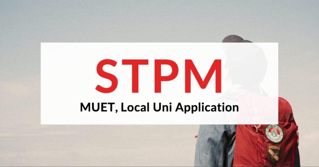 STPM, MUET